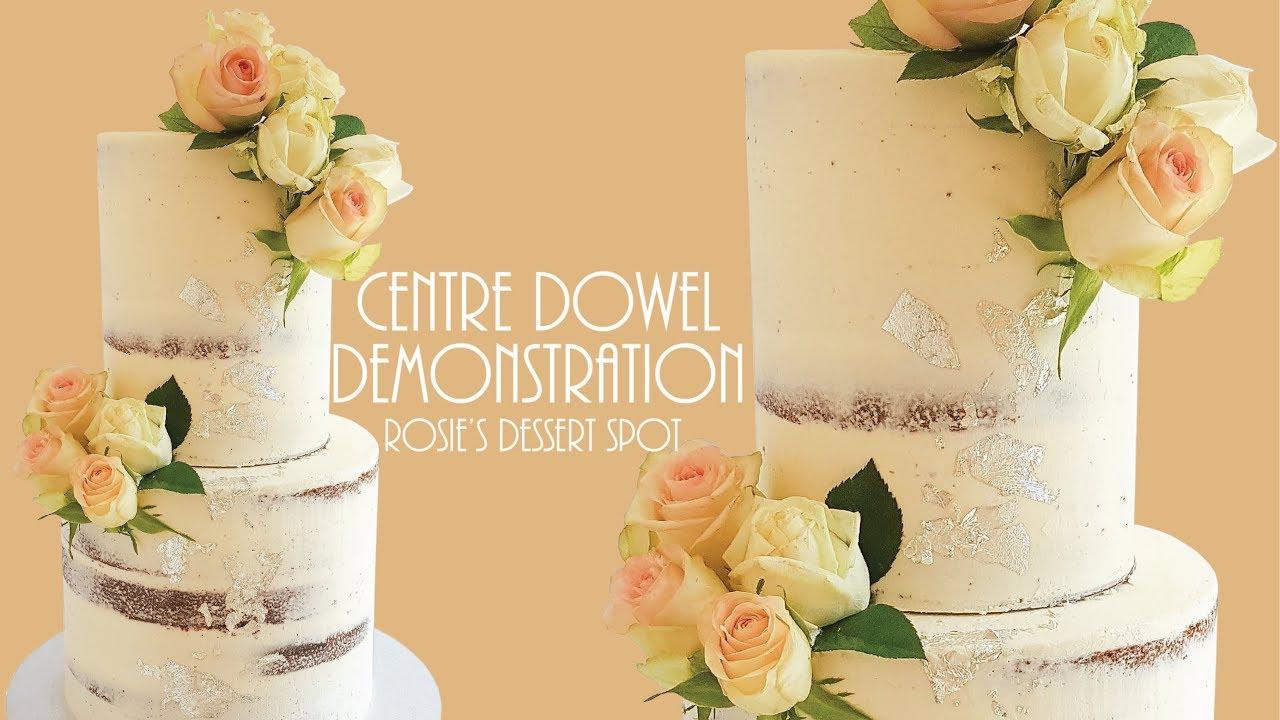 Super Tall Naked Cake Centre Dowel Tutorial- Rosie\'s Dessert Spot ...