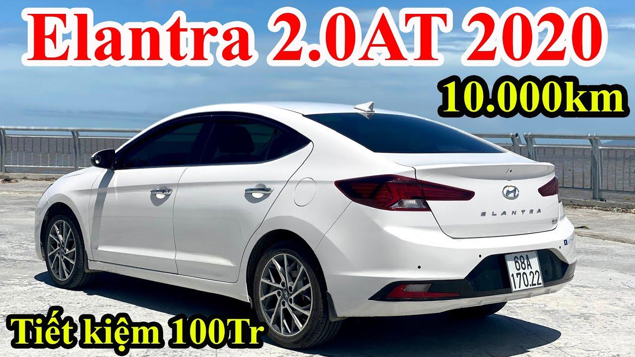 Hyundai Elantra 2.0AT 2020 Cũ - Chỉ 10.000km - Tiết Kiệm Hơn 100 Triệu Mùa Covid. Rất Đáng Cân Nhắc