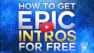 How To Get Epic Intros For Youtube Videos FREE 2016