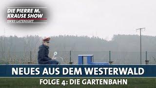 Neues aus dem Westerwald | Folge 4: Die Gartenbahn