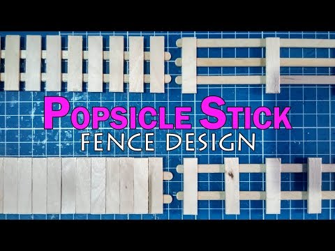 Popsicle Stick Fence Design DIY (Part 1)