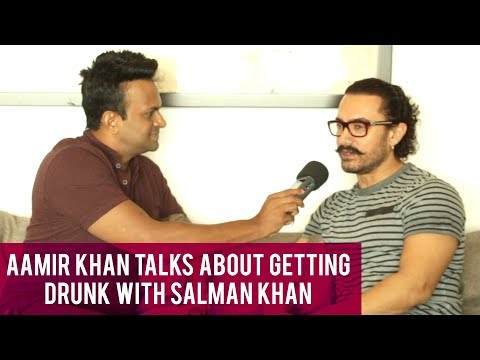Aamir Khan talks about getting drunk with Salman Khan