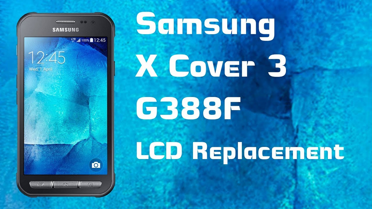 super popular 7641e ffdab Samsung Xcover 3 (G388F) Teardown & LCD Replacement