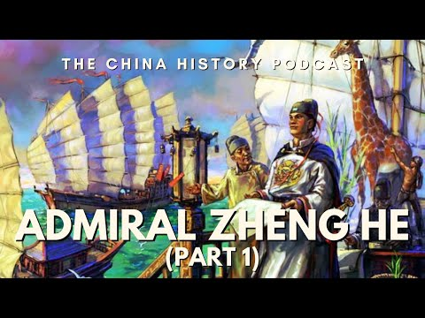 Admiral Zheng He Part 1 - The China History Podcast, presented by Laszlo Montgomery