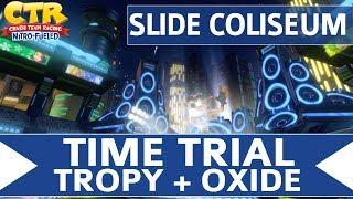 Crash Team Racing Nitro Fueled - Slide Coliseum - Oxide & Tropy Time Trial