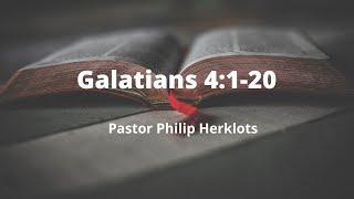 Galatians 4:1-20 Pastor Philip Herklots