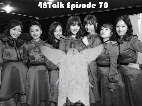 48TALK Episode 70: NGT48 2nd Single, Mayu Watanabe Graduation Concert, Tanaka Miku situation