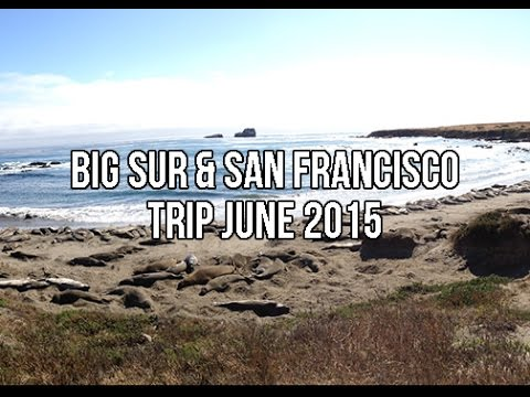 Big Sur & San Francisco Trip June 2015