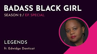 "Exclusively for Badass Black Girl, ""Legends"" a prose poem written and read by Edwidge Danticat"