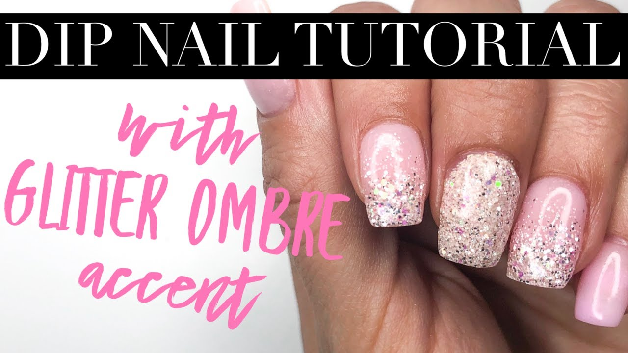 Dip Nail Tutorial with Glitter Ombré - YouTube