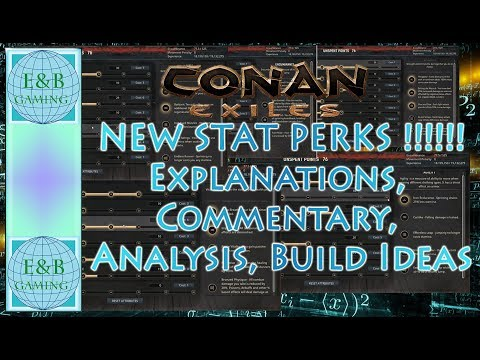 Conan Exiles - NEW STAT PERKS !!!!!! Explanations, Discussion, Build Ideas and Commentary