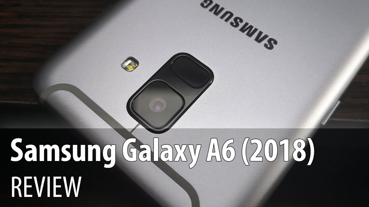 Samsung Galaxy A6 (2018) Review: More of a Galaxy J than an