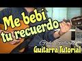 Me Bebi Tu Recuerdo - Tutorial de Guitarra ( Galy Galiano ) Para Principiantes