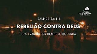 Culto 11/07/2021 - Rebelião contra Deus