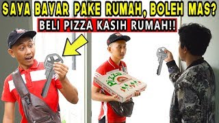 ORDER PIZZA GW BAYAR PAKE RUMAH! BAPAK INI NANGIS