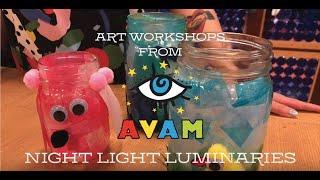 Hacer Arte con AVAM: Night Light Luminaries en Español
