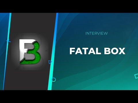 L'INTERVIEW : FATAL BOX #4