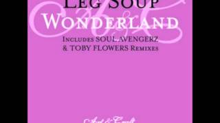Leg Soup - Wonderland (Soul Avengerz Edit)