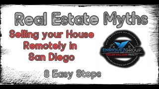 Real Estate Myths: Selling your House Remotely in San Diego