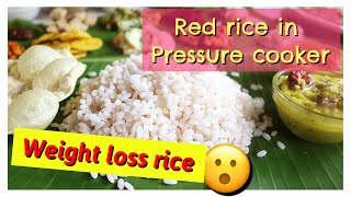 how to cook kerala matta rice in pressure cooker ||| how to cook red/brown rice the perfect way