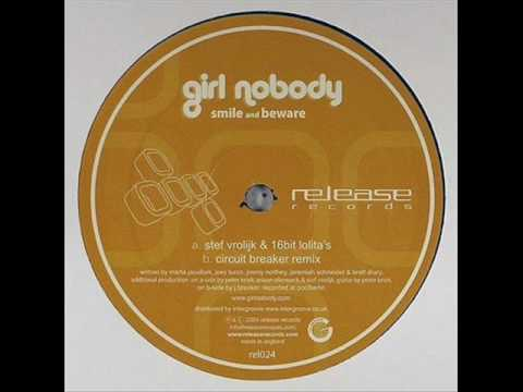 Girl nobody - Smile & Beware (Circuit Breaker mix)