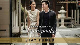 LIVE STREAMING PERNIKAHAN BAIM & PAULA [22 NOVEMBER 2018]