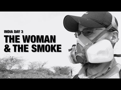 India Day 3: The Woman & The Smoke