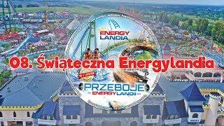 Przeboje Energylandii - no.2 - Lato 2018 - 08. Świąteczna Energylandia - Piosenka Energylandia