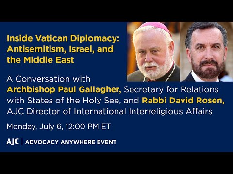 Inside Vatican Diplomacy: Antisemitism, Israel, And The Middle East - AJC Advocacy Anywhere