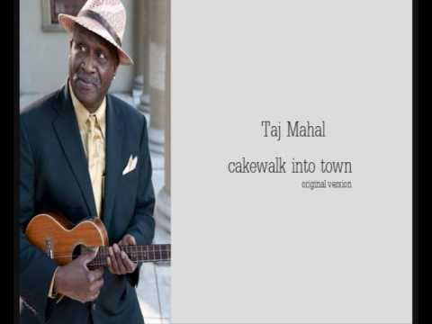 Taj Mahal - Cakewalk into town (original version, 1972, good quality)