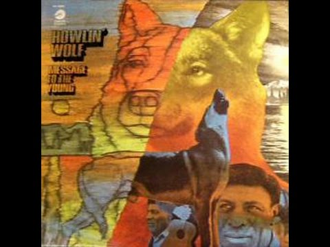 Howlin' Wolf - Message To The Young ( Full Album ) 1971