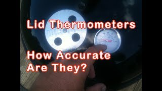 Grill Lid Thermometers - How accurate are they and how important is accuracy?