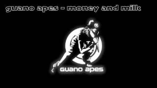 GUANO APES - MONEY AND MILK