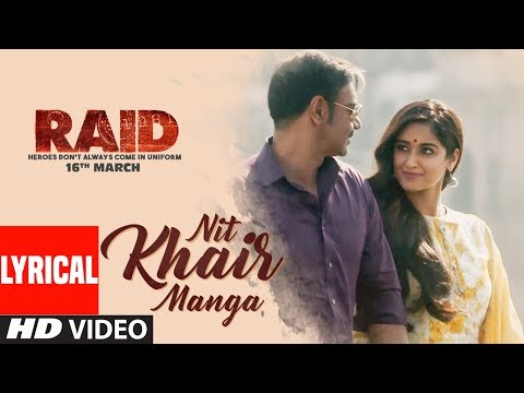 Nit Khair Manga Song (Lyrical) | RAID |...