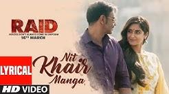 Nit Khair Manga Song (Lyrical) | RAID | Ajay Devgn | Ileana D'Cruz | Rahat Fateh Ali Khan