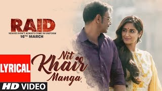 Nit Khair Manga Song (Lyrical) | RAID | Ajay De...