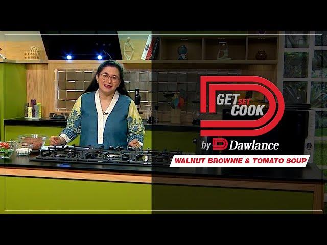 Get Set Cook   Chef Zarnak   Walnut Brownie   Tomato Soup   Microwave   Auto Menu   EP 15   Dawlance