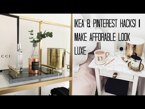 IKEA HACKS & PINTEREST DIYS | MAKE AFFORDABLE LOOK LUXE