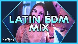 Latin EDM Mix 2019 | #1 | The Best of Latin EDM & Latin House Mix 2019 by bavikon