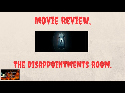 Movie Review-The Disappointments Room.