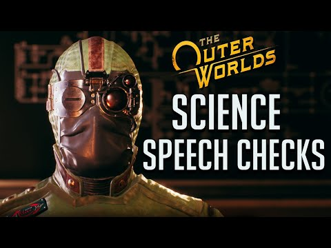 Science Speech Checks - The Outer Worlds |