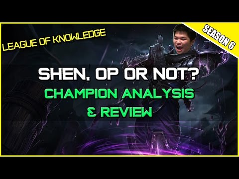✔ IS SHEN REWORK OP OR NOT? - Champion Review & Analysis | League of Legends