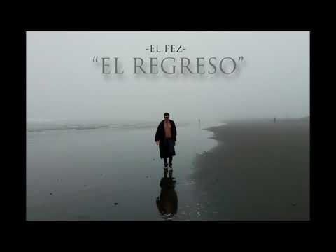 El Regreso - El Pez