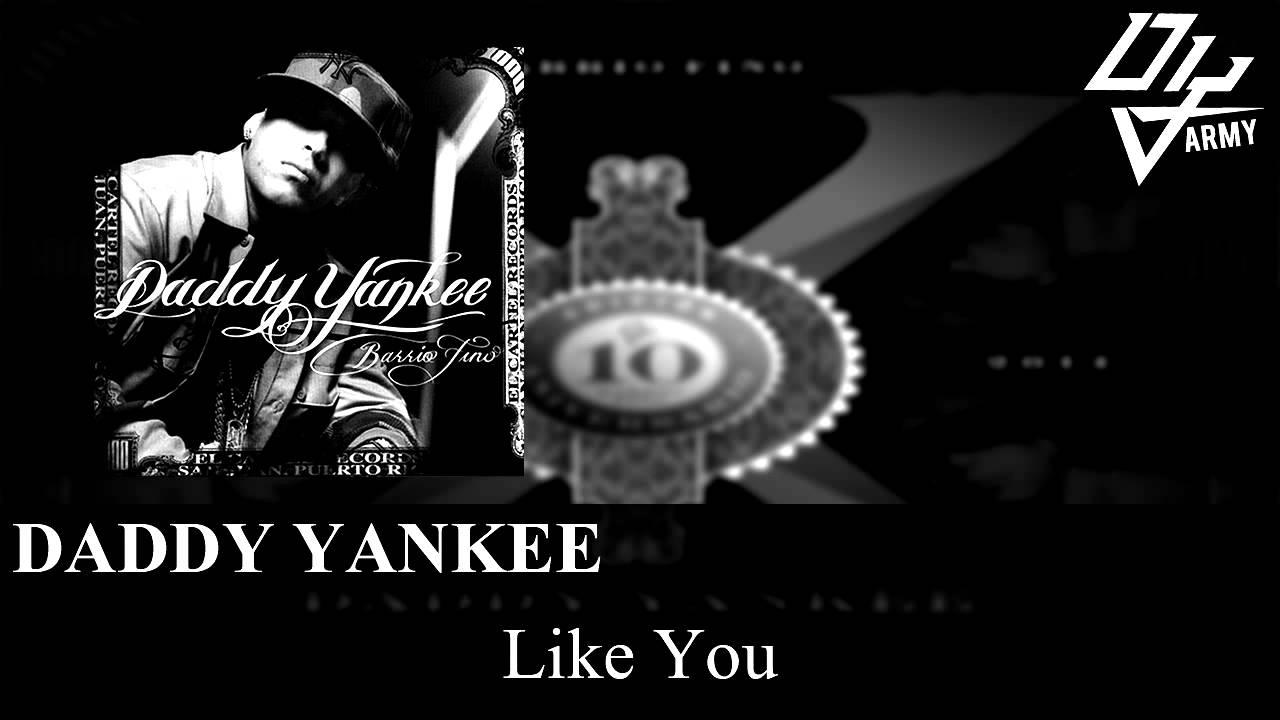 Download Daddy Yankee - Like You - Barrio Fino