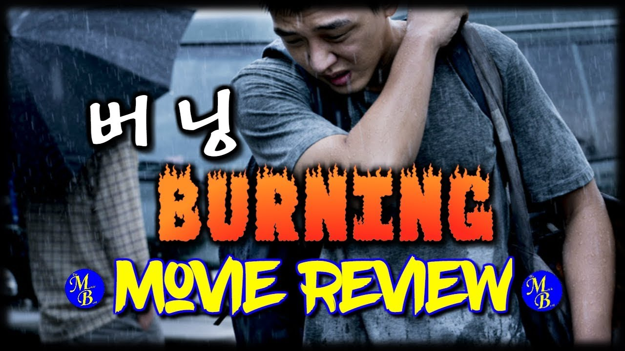 Burning (2018) – Korean Movie Review