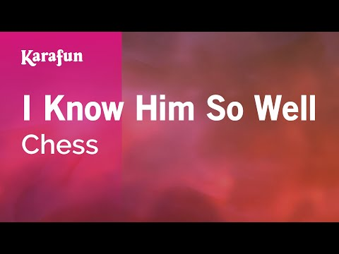 Karaoke I Know Him So Well - Chess *