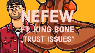 NEFEW ft. King Bone - Trust Issues (Official Audio)