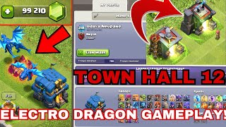 THE ELECTRO DRAGON GAMEPLAY || TOWN HALL 12 GEMS SPREE || UPDATE || CLASH OF CLANS ||
