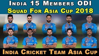 India 15 Members ODI Squad For Asia Cup 2018   Asia Cup 2018 India Cricket Team Squad
