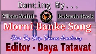 Morni Banke Song Dance Choreography    Guru Randhawa    Punjabi Style    Editor Daya Tatavat